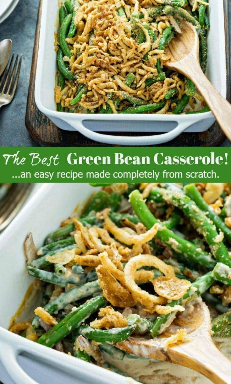 The Best Green Bean Casserole Recipe: this 5 star, easy Thanksgiving side dish is made from scratch with fresh green beans, mushrooms, real cream and no cans of cream of anything! #greenbeancasserole #thanksgiving #casserole #holidays #christmas #sidedish #casserolerecipes #greenbeancasserolerecipe #thanksgivingrecipes