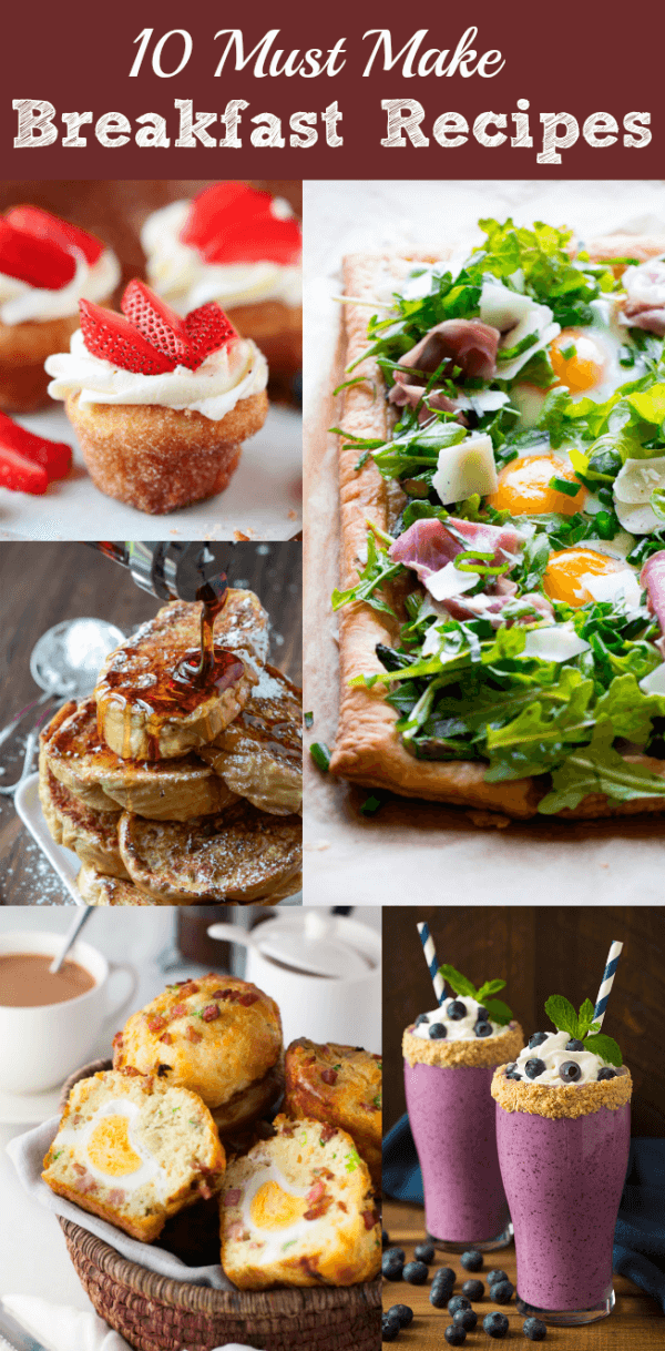My Top Favorite Must Make Breakfast Ideas, From French Toast to Smoothies