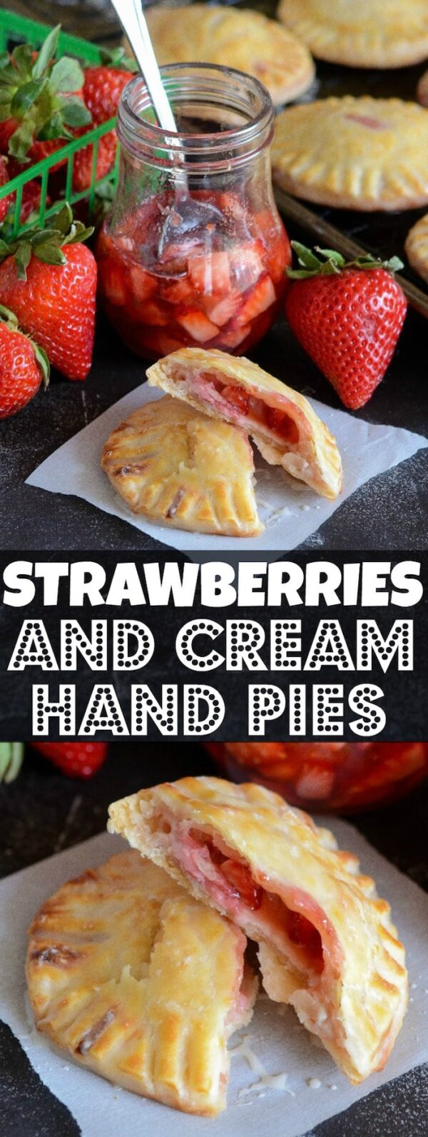 Strawberries & Cream Hand Pies are individually glazed small pies stuffed with strawberry preserves, fresh strawberries and sweetened vanilla cream cheese.