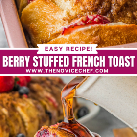 Collage image of French toast stuffed with berries on a white plate being drizzled with syrup and an image of the Stuffed French toast in a baking dish.