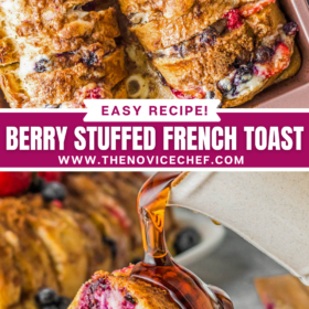 Collage image: image 1 overhead of French toast stuffed with berries in baking pan and image 2 a slice of Stuffed French toast being drizzled with syrup.