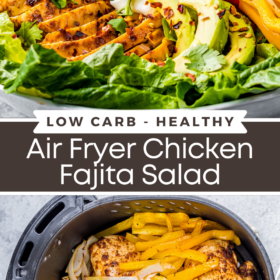 Collage image of chicken fajita salad in a large bowl and an up close image of chicken breasts and vegetables in an air fryer basket.